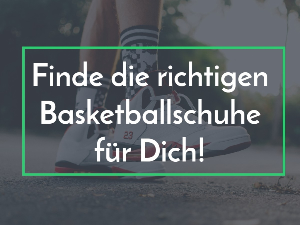 Basketballschuhe müssen richtig sitzen